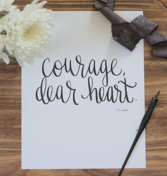 Courage Dear Heart CS Lewis 5x7 8x10 by ktmichelledesigns on Etsy