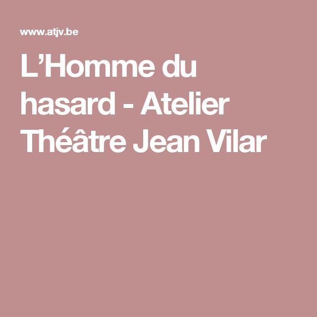 L'Homme du hasard - Atelier Théâtre Jean Vilar