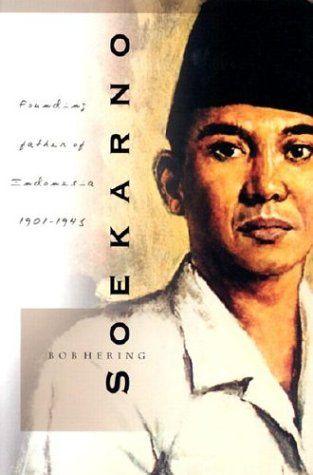 Soekarno: Founding Father of Indonesia, 1901-1945