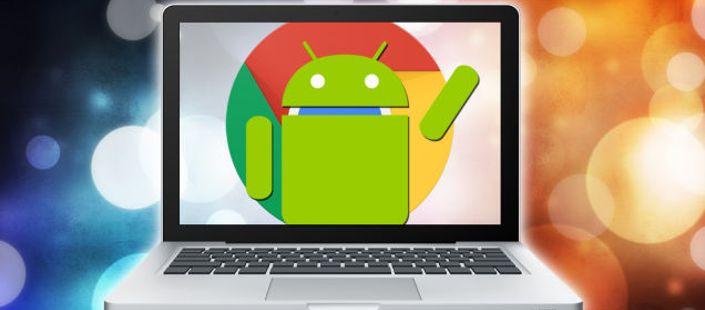 Android Uygulamaları Chrome'da Nasıl Çalışır?