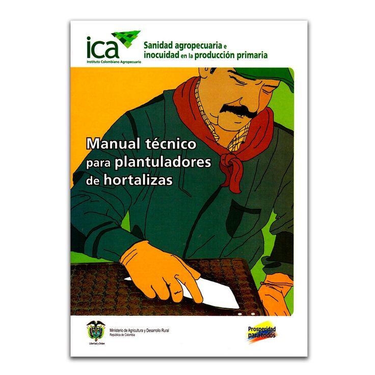 Manual técnico para plantuladores de hortalizas – Varios – Instituto Colombiano Agropecuario (ICA)