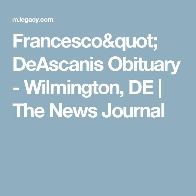 "Francesco"" DeAscanis Obituary - Wilmington, DE   The News Journal"
