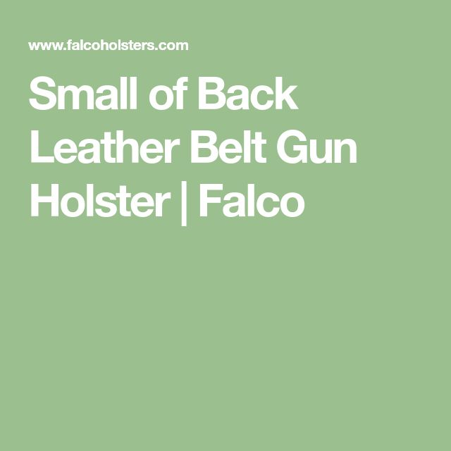Small of Back Leather Belt Gun Holster | Falco