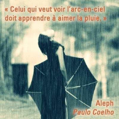 Celui qui veut voir l'arc en ciel doit apprendre à aimer la pluie.