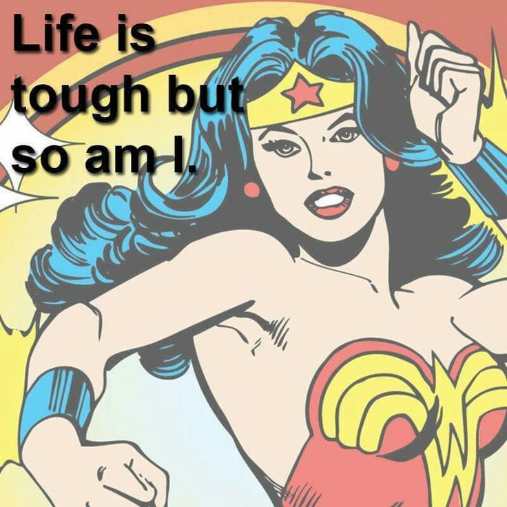 """""""Life is tough but so am I."""" Wonder Woman  (Quotes)"""