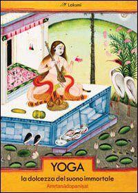 Prezzi e Sconti: #Yoga. la dolcezza del suono immortale.  ad Euro 12.66 in #Libri #Libri