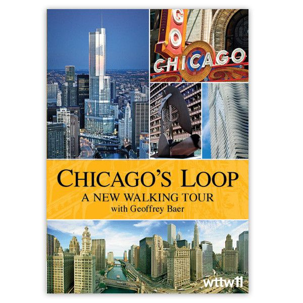 Chicago's Loop: A New Walking Tour with Geoffrey Baer DVD