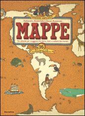 Mappe. Un atlante per viaggiare tra terra, mari e culture del mondo
