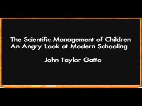 The Scientific Management of Children - John Taylor Gatto