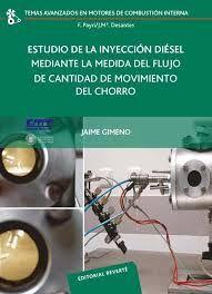 Estudio de la inyección diésel mediante la medida del flujo de cantidad de movimiento del chorro / Gimeno García, Jaime  N° de pedido: 629.2506 G491e 2011