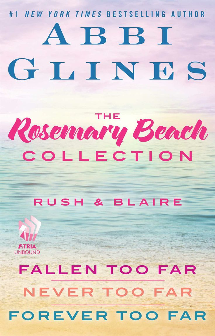The Rosemary Beach Collection: Rush and Blaire (Fallen Too Far, Never Too Far, and Forever Too Far) – Abbi Glines http://books.simonandschuster.com/Rosemary-Beach-Collection-Rush-and-Blaire/Abbi-Glines/9781476778686