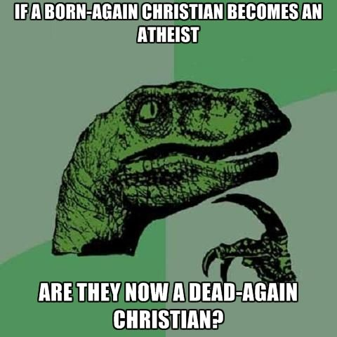 if-a-born-again-christian-becomes-an-atheist-are-they-now-a-dead.jpg (480×480)