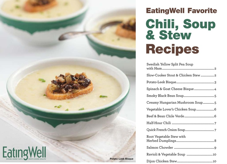 Check out our recipe cookbook full of healthy Chili, Soup & Stew Recipes. This cookbook is available for free download on EatingWell.com