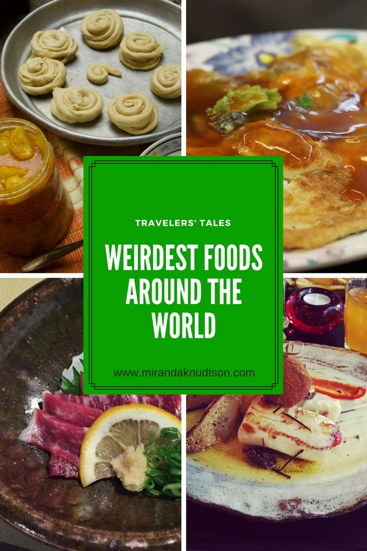 Travelers tell about the weirdest foods they've tried around the world. Would you try any of these?