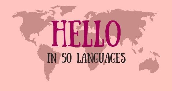 From Spanish to French, Cantonese to Arabic- learn to say Hello in 50 different languages from around the world in this infographic!