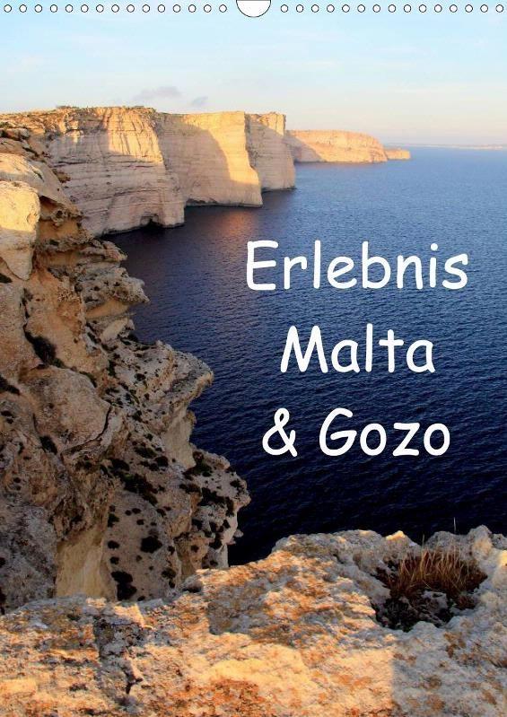 Erlebnis Malta & Gozo - CALVENDO Zu beziehen über www.amazon.de, www.hugendubel.de, www.weltbild.de, www.thalia.de, www.buch24.de, www.kalenderhaus.de, www.buchhandel.de, www.ebay.de, www.bookbutler.de oder unter www.calvendo.de