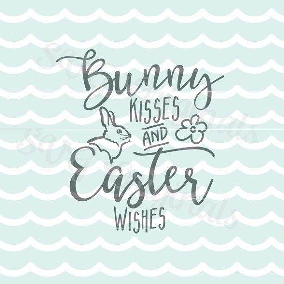 Easter SVG Bunny Kisses and Easter Wishes SVG Vector File. So many uses. Cricut Explore and more. Printable Easter Bunny Happy Easter SVG