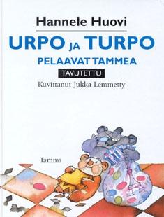 Urpo ja Turpo pelaavat tammea / Hannele Huovi ; kuvittanut Jukka Lemmetty