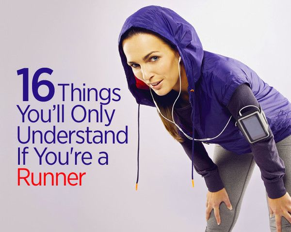 16 Things You'll Only Understand If You're a Runner ...