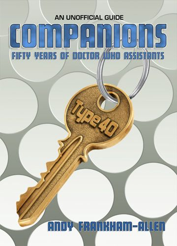 New Doctor Who Book - Companions: Fifty Years of Doctor Who Assistants