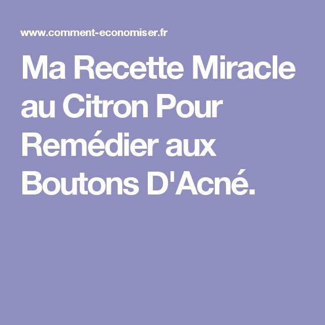 Ma Recette Miracle au Citron Pour Remédier aux Boutons D'Acné.