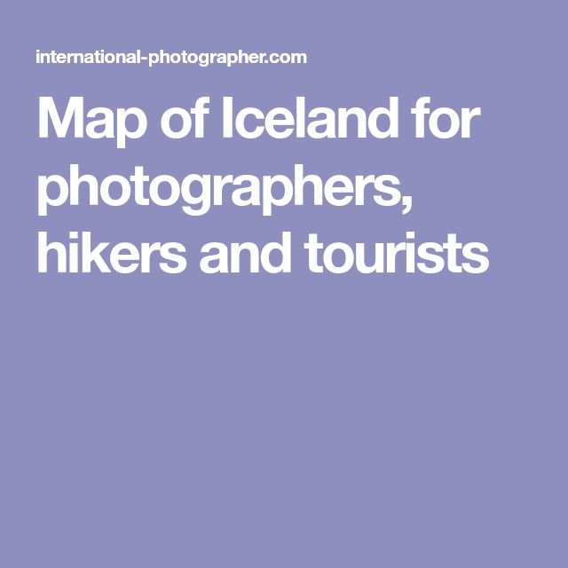 Map of Iceland for photographers, hikers and tourists