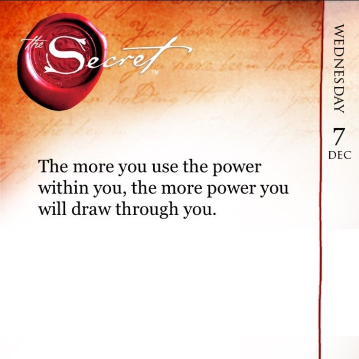 The more you use the power within you, the more power you will draw through you.  Learn your power within you with The Secret Daily Teachings App: http://bit.ly/TSDTApp