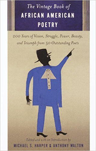 Amazon.com: The Vintage Book of African American Poetry: 200 Years of Vision, Struggle, Power, Beauty, and Triumph from 50 Outstanding Poets (9780375703003): Michael S. Harper, Anthony Walton: Books