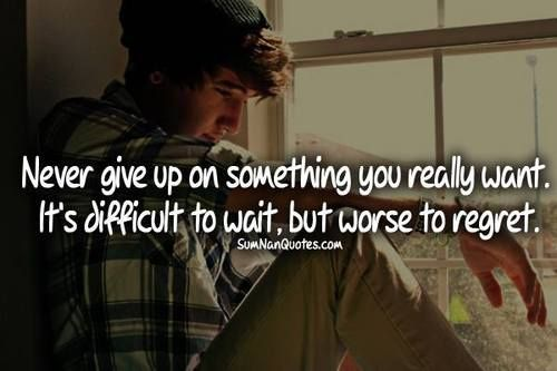 Sad Love Quotes : QUOTATION – Image : Quotes Of the day – Life Quote Never give up on something you really want. It's difficult to wait, but worse to regret. Sharing is Caring - #Love https://quotestime.net/sad-love-quotes-never-give-up-on-something-you-really-want-its-difficult-to-wait-but-wors-2/