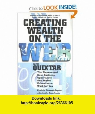 Creating Wealth on the Web with Quixtar (0045079204737) Cynthia Stewart-Copier, Jennifer Basye Sander, Richard Poe , ISBN-10: 1580624731  , ISBN-13: 978-1580624732 ,  , tutorials , pdf , ebook , torrent , downloads , rapidshare , filesonic , hotfile , megaupload , fileserve
