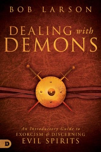 9 best john eckhardt get free from demonic torment images on dealing with demonsan introductory guide to exorcism and discerning evil spirits fandeluxe Choice Image