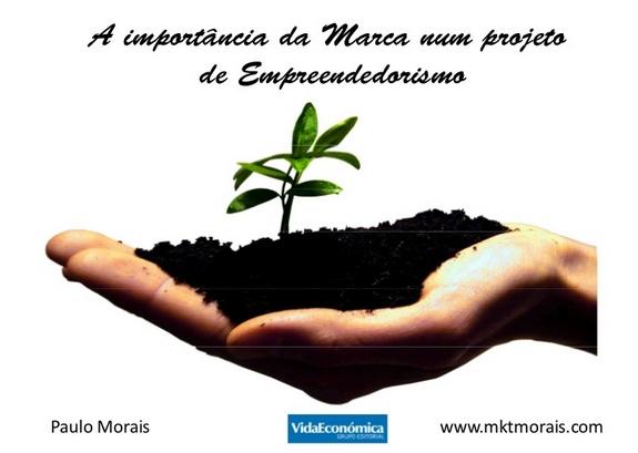 http://mktmorais.com/partilha-opiniao/a-importancia-da-marca-num-projeto-empreendedor/