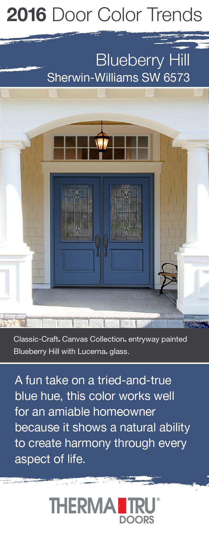 Blueberry Hill by Sherwin-Williams – one of the front door color trends for 2016 – shown here on two Classic-Craft Canvas Collection doors from Therma-Tru.  #FrontDoor #CurbAppeal #Color  http://www.thermatru.com
