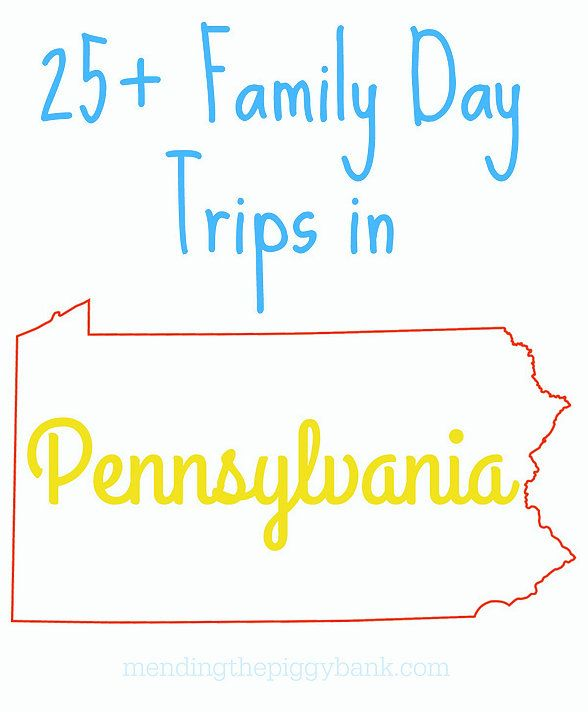 25+ Family Day Trips in Pennsylvania | Mending the Piggy Bank