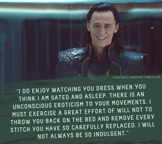 Loki whispers. Is it a sign of emotional immaturity that I laugh really hard at all of these? This one is one of the least ridiculous ones.