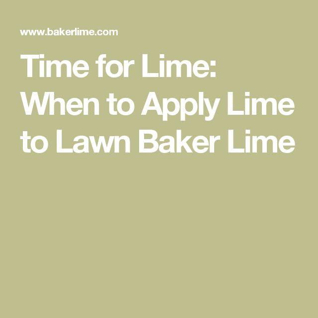 Time for Lime: When to Apply Lime to Lawn Baker Lime