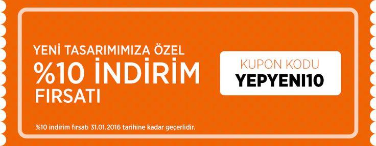 YENİ TASARIMIMIZA ÖZEL %10 İNDİRİM FIRSATI / KUPON KODU: YEPYENI10 - %10 indirim fırsatı 31.01.2016 tarihine kadar geçerlidir.