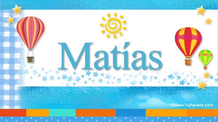 Matías, significado de Matías, nombre Matías, origen y significado de Matías, nombres para bebés. Características de mi nombre Matías, enviar e imprimir nombres, qué significa mi nombre Matías, nombres para niños y niñas.