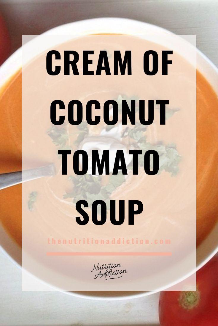 Cream Of Coconut Tomato Sou P Winter Soup Recipe Creamy Tomato Soup Tomato Soup