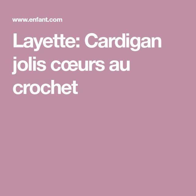 Layette: Cardigan jolis cœurs au crochet
