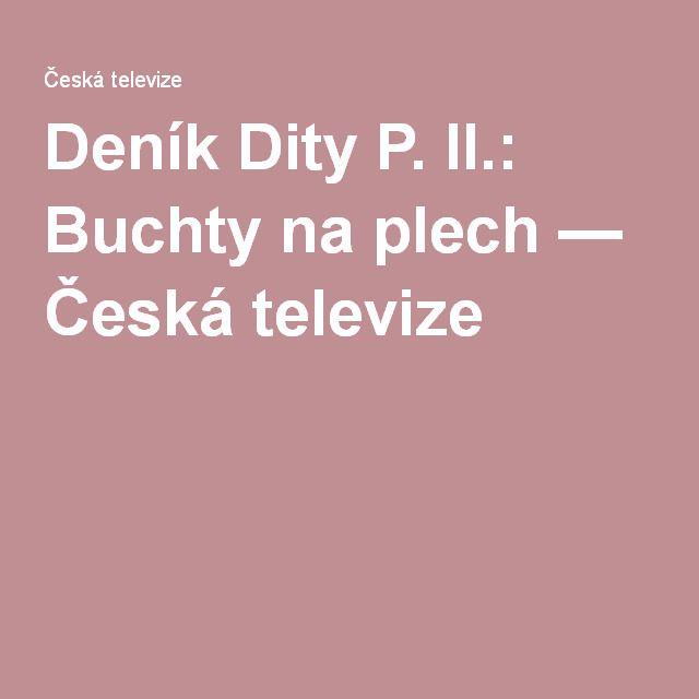 Deník Dity P. II.: Buchty na plech — Česká televize