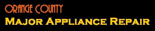 Orange County Appliance Repair | OC Major Appliance Repair