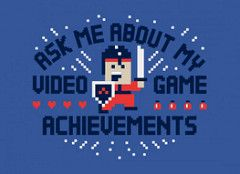 Ask Me About My Video Game Achievements (ShirtRater) Tags: game shirt t typography funny quote lol joke text humor 8 tshirt games geeks nerds gaming fonts bit geeky nerdy tees