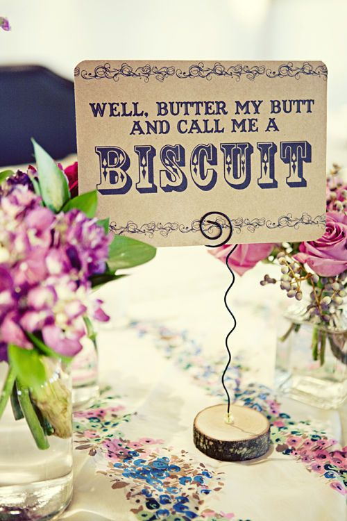 Well butter my butt and call me a biscuit. Table tags...different southern sayings. Love that typography.