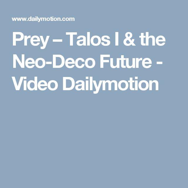 Prey – Talos I & the Neo-Deco Future - Video Dailymotion
