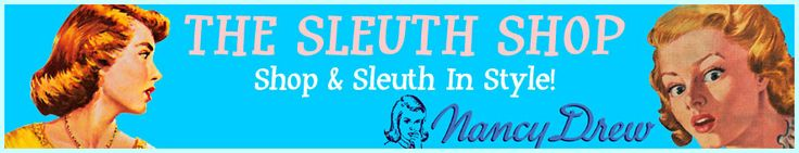 The Sleuth Shop - Nancy Drew merchandise and collectibles