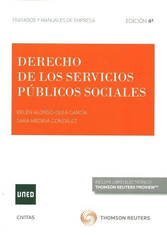 Derecho de los servicios públicos sociales / Belén Alonso-Olea García, Sara Medina González.     4ª ed.     Civitas, 2016