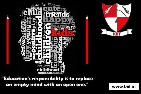 """#KIIT - """"Education's responsibility is to replace an empty mind with an open one"""" http://www.kiit.in/"""