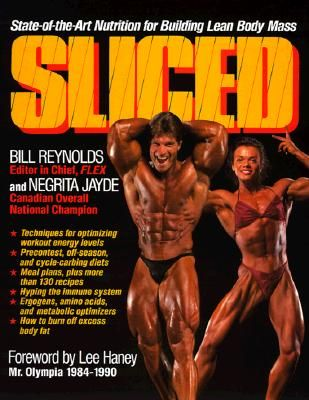 """An exhaustive job of researching and writing . . . Sliced has my highest recommendation."""" -- Lee Haney, seven-time IFBB Mr. Olympia """"I almost wish I had the only available copy of Sliced, because it would give me a definite edge on my competitors at the next Ms. Olympia competition!"""" -- Anja Langer, IFBB European Champion, Junior World Champion, 2nd/Ms. Olympia, 1988 In a sport where nutrition represents 50 percent of the formula for success,"""