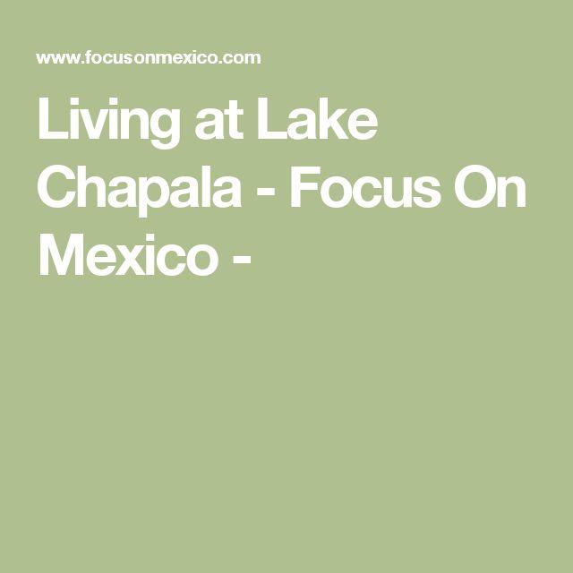 Living at Lake Chapala - Focus On Mexico -